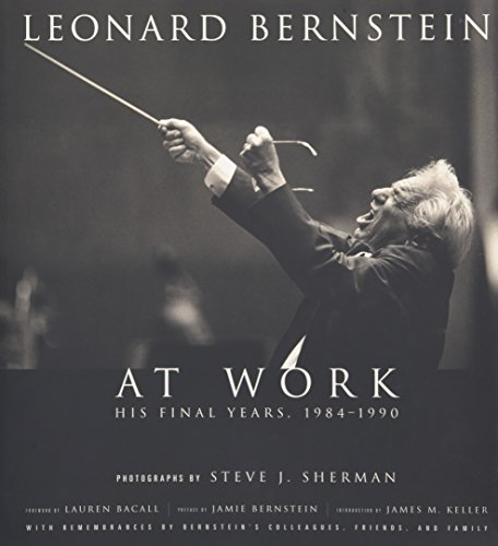 Image of Leonard Bernstein at Work: His Final Years, 1984-1990 (Amadeus)