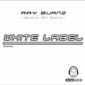 Suck My Dick, Club Mix ( White Label ) Style: Minimal - Electro - House