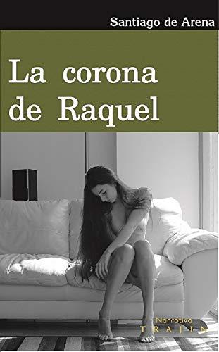 La corona de Raquel de Santiago De Arena
