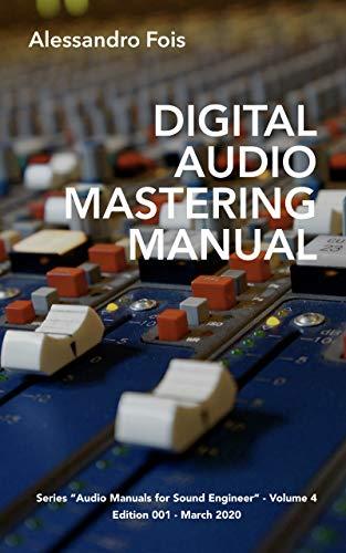 Digital Audio Mastering Manual: Professional Mastering for Home Studio (Audio engineering EN Book 4) (English Edition)