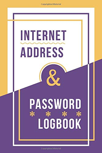 Internet address & password logbook organizer: password keeper notebook, for Internet login, Web Address & usernames. Password Journal for Home or Office 6x9 inches