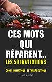 CES MOTS QUI RÉPARENT: 50 invitations pour être un parent « juste » avec ses enfants et avec soi, éducation positive et parentalité, le livre des parents aux enfants .