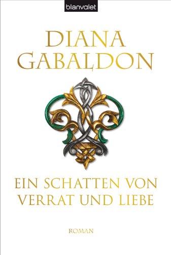 Ein Schatten von Verrat und Liebe: Roman (Die Highland-Saga 8)