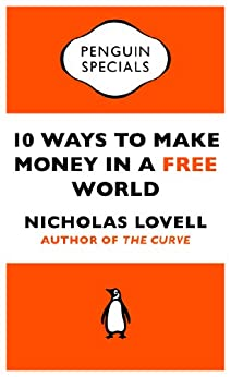 10 Ways to Make Money in a Free World (Penguin Specials) by [Nicholas Lovell]