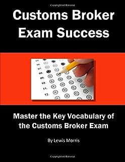 Customs Broker Exam Success: Master the Key Vocabulary of the Customs Broker Exam