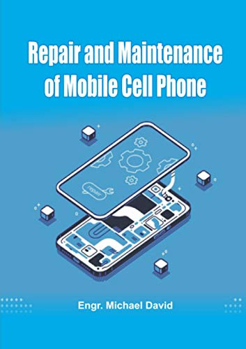 Repair and Maintenance of Mobile Cell Phone