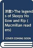 洋書>The legends of Sleepy Hollow and Rip (Macmillan readers)