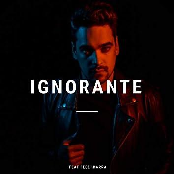 Ignorante (feat. Fede Ibarra)