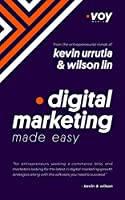 Digital Marketing Made Easy: A-Z Growth Strategies and Key Concepts of Digital Marketing Front Cover