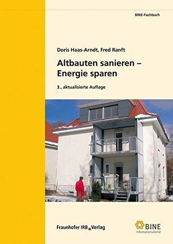 Altbauten sanieren - Energie sparen. (BINE-Fachbuch)