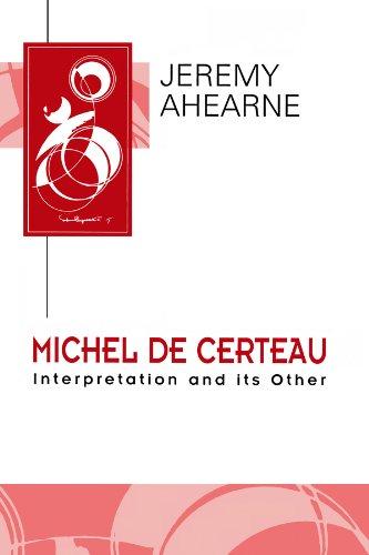 Michel de Certeau: Interpretation and Its Other (Key Contemporary Thinkers) (English Edition)