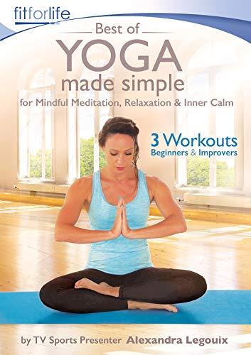 Best of Yoga Made Simple – for Mindful Meditation, Relaxation & Inner Calm – 3 Workouts for Beginners and Improvers by Alexandra Legouix [DVD] [2020]