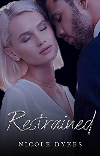 Restrained by [Nicole Dykes]