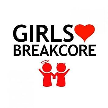 Girls Love Breakcore