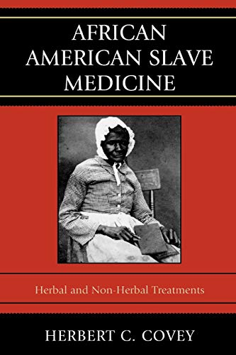 Compare Textbook Prices for African American Slave Medicine: Herbal and non-Herbal Treatments  ISBN 9780739116456 by Covey, Herbert C.