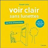 Voir clair sans lunettes - Le livre d'exercices - Plus de 30 exercices illustrés