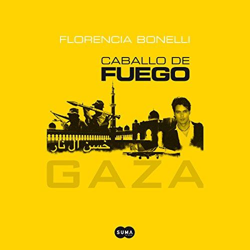 Caballo de fuego: Gaza audiobook cover art