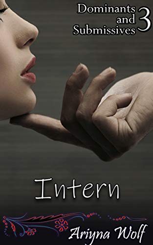 Intern (Dominants and Submissives Book 3)