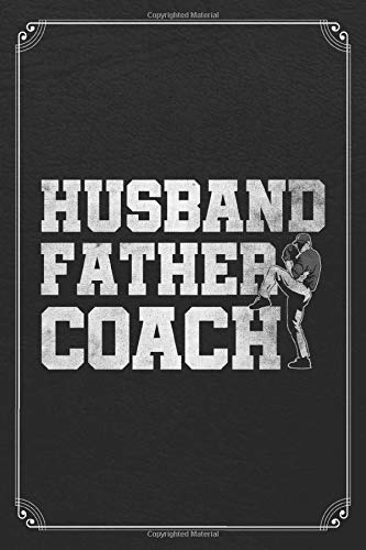 Husband Father Coach: Baseball Manager Player Athlete 120 Page Blank Lined Journal Notebook