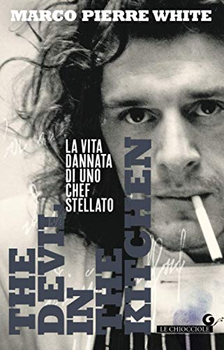 The Devil in the Kitchen: La vita dannata di uno chef stellato