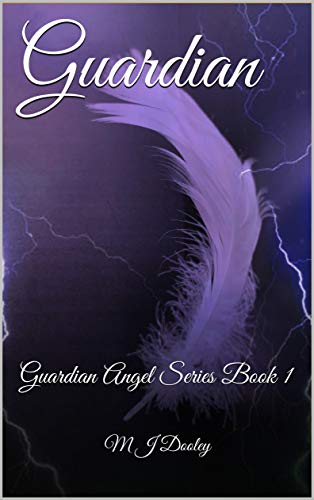 Guardian: Guardian Angel Series Book 1 (English Edition)