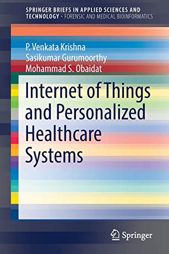 Internet of Things and Personalized Healthcare Systems (SpringerBriefs in Applied Sciences and Techn