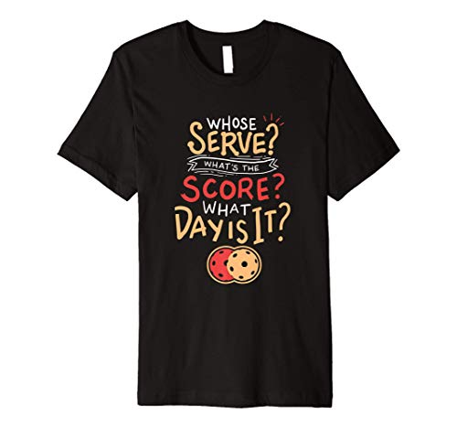 Whose Serve? What's The Score? What Day Is It? Premium T-Shirt