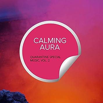 Calming Aura - Quarantine Special Music, Vol. 2