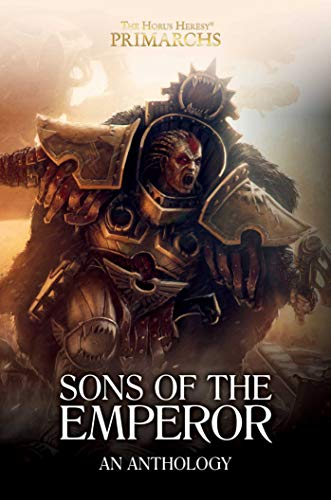 French, J: Sons of the Emperor: An Anthology (The Horus Heresy: Primarchs)