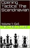 Opening Tactics: The Scandinavian: Volume 1: Qa5-Duke, Michael