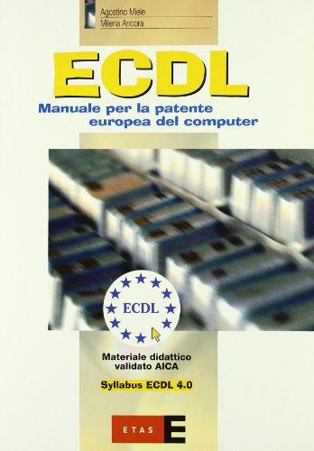 ECDL. Manuale per la patente europea del computer. Con CD-ROM