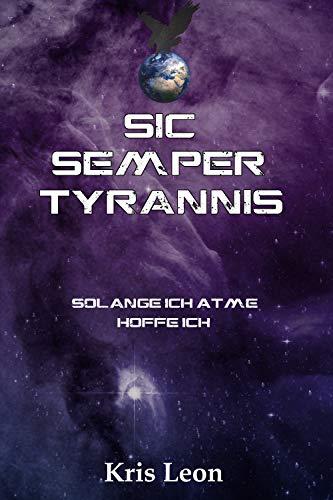 Sic Semper Tyrannis: Solange ich atme, hoffe ich