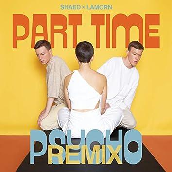 Part Time Psycho (Lamorn Remix)