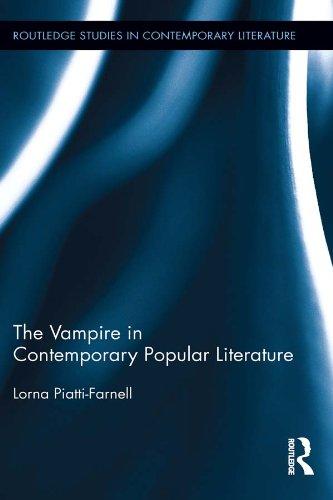 The Vampire in Contemporary Popular Literature (Routledge Studies in Contemporary Literature Book 12) (English Edition)