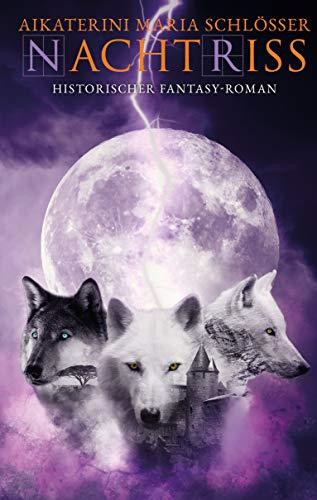 Nachtriss: Historischer Fantasyroman (Die Blutwölfe 3)