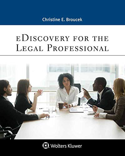 Compare Textbook Prices for eDiscovery for the Legal Professional Aspen Paralegal Series  ISBN 9781454895251 by Broucek, Christine