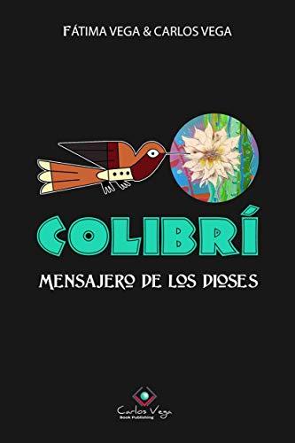 COLIBRÍ: Mensajero de los dioses (Spanish Edition)