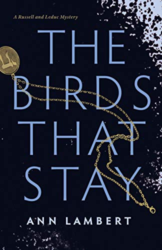 Image of The Birds That Stay: A Russell and Leduc Mystery