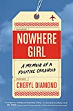 Image of Nowhere Girl: A Memoir of a Fugitive Childhood
