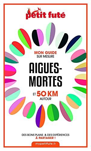Couverture du livre AIGUES-MORTES ET 50 KM AUTOUR 2021 Carnet Petit Futé