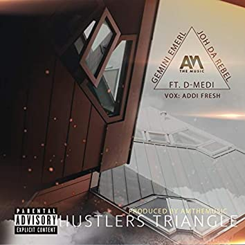 Hustlers Triangle (feat. Amthemusic, Addi Fresh & Joh Da Rebel)