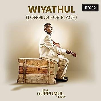 Wiyathul (Longing For Place)