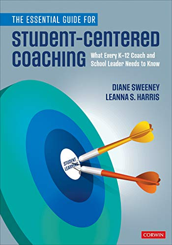 Compare Textbook Prices for The Essential Guide for Student-Centered Coaching: What Every K-12 Coach and School Leader Needs to Know 1 Edition ISBN 9781544375359 by Sweeney, Diane,Harris, Leanna S.