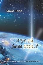 ¿Y si TÚ fueras Dios...?: Descubre las claves de conexión con esta realidad y transforma tu vida (Spanish Edition)