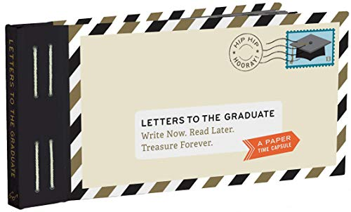 Letters to the Graduate: Write Now. Read Later. Treasure Forever. (Letter to My....)