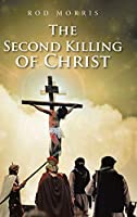 The Second Killing of Christ