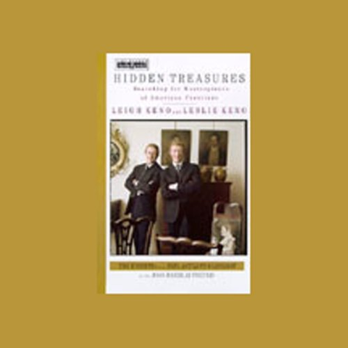Hidden Treasures     Searching for Masterpieces of American Furniture              By:                                                                                                                                 Leigh Keno,                                                                                        Leslie Keno                               Narrated by:                                                                                                                                 Leigh Keno,                                                                                        Leslie Keno                      Length: 3 hrs     8 ratings     Overall 3.9