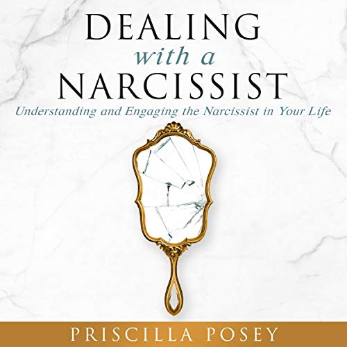 Dealing with a Narcissist: Understanding and Engaging the Narcissist in Your Life audiobook cover art