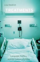 Treatments: Language, Politics, and the Culture of Illness by Lisa Diedrich(2007-06-12)