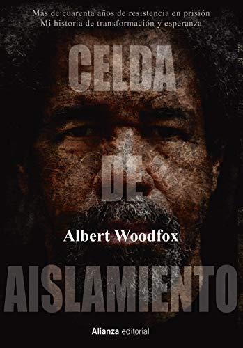 Celda de aislamiento: Más de cuarenta años de resistencia en prisión. Mi historia de transformación y esperanza (Libros singulares)